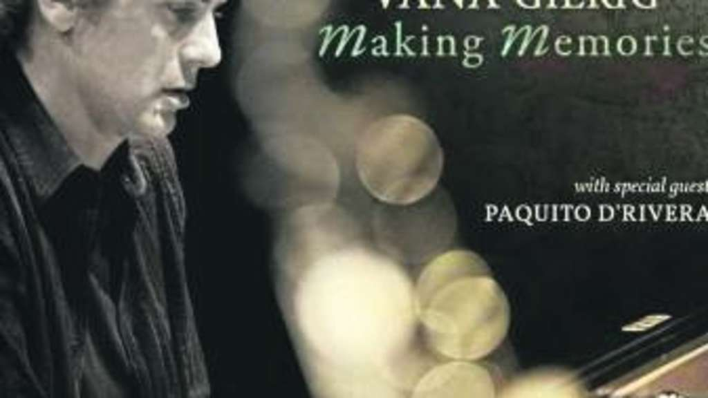 Neue CD: Vana Gierig: Making Memories | Kultur
