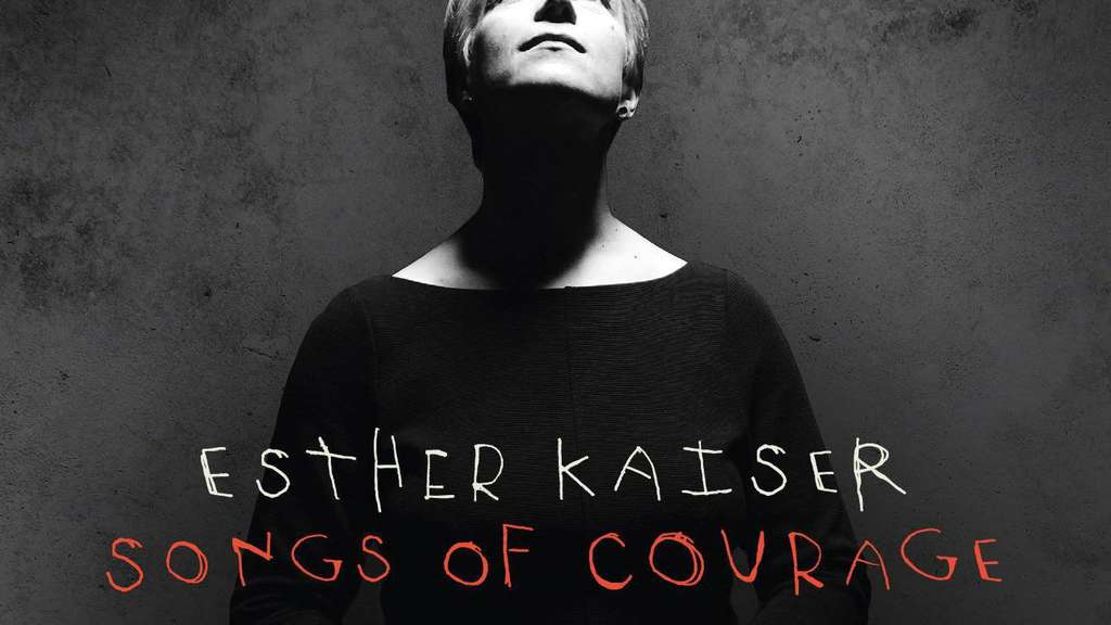 Esther Kaiser: Songs of Courage